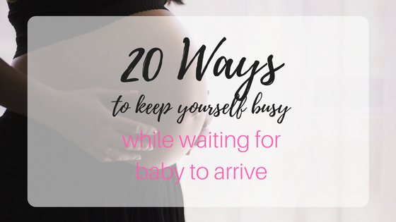 20 things to do before baby arrives