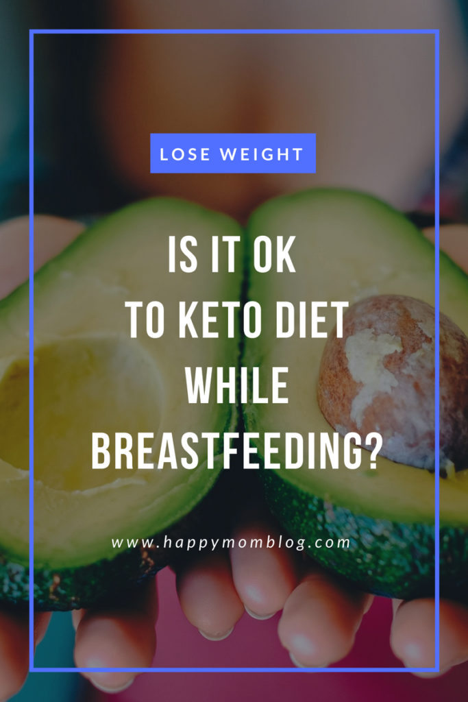 7 Tips For Successful Breastfeeding While On Ketogenic Diet - Happy Mom Blog